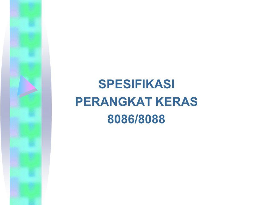 SPESIFIKASI PERANGKAT KERAS 8086/8088