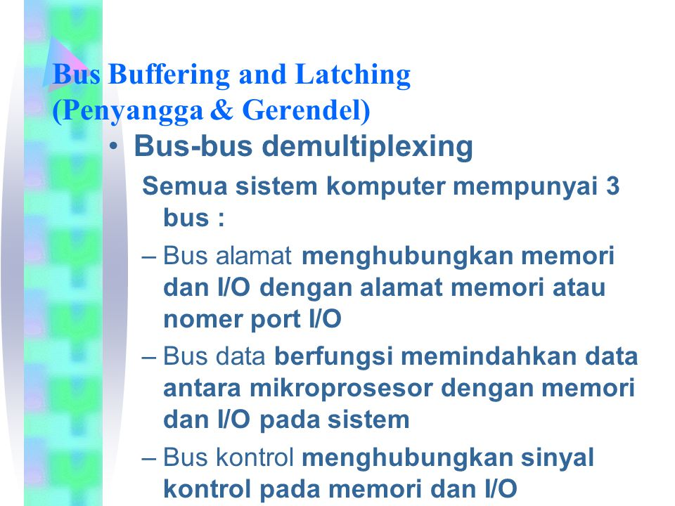 Bus Buffering and Latching (Penyangga & Gerendel)