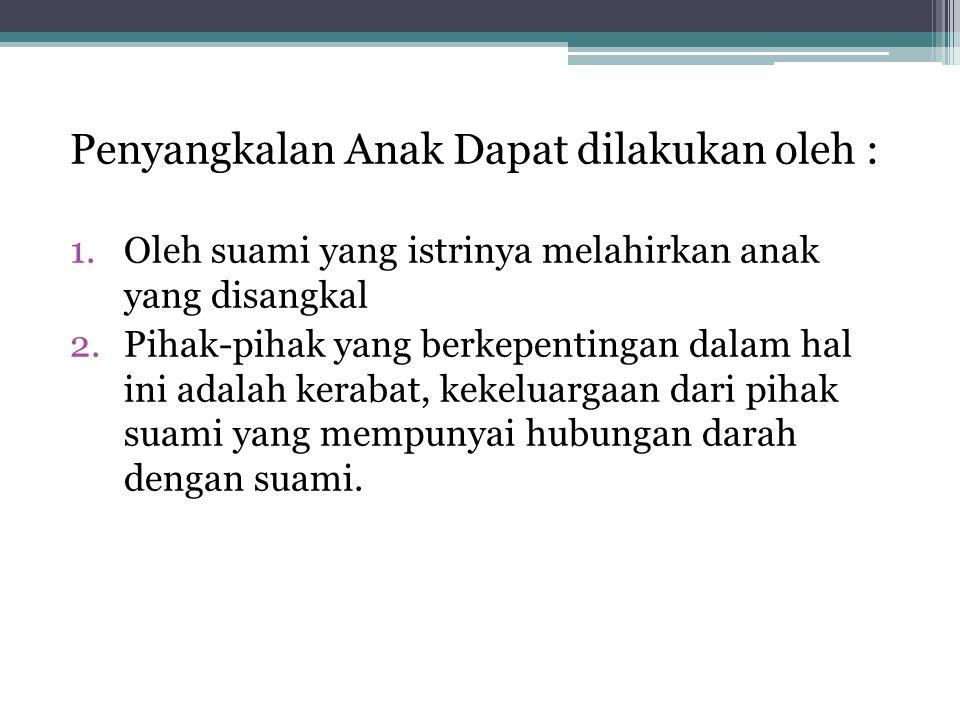 Penyangkalan Anak Dapat dilakukan oleh :
