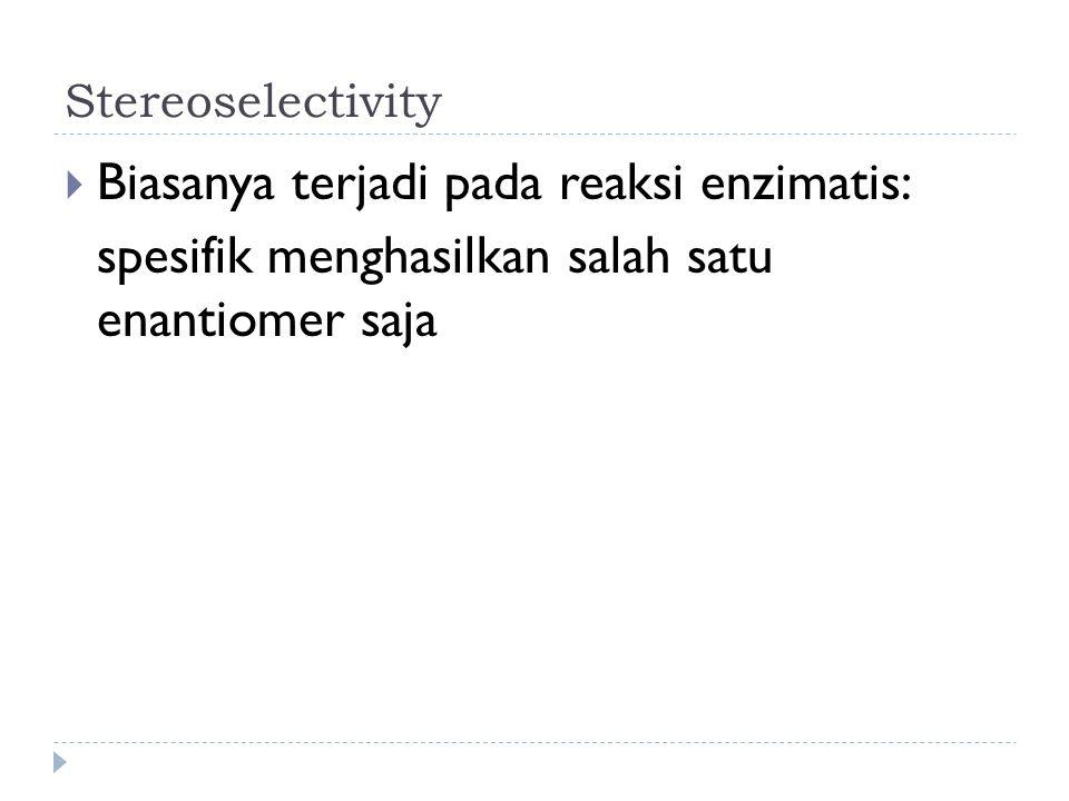 Biasanya terjadi pada reaksi enzimatis: