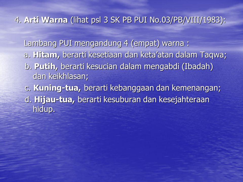 4. Arti Warna (lihat psl 3 SK PB PUI No.03/PB/VIII/1983):