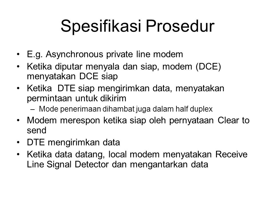 Spesifikasi Prosedur E.g. Asynchronous private line modem