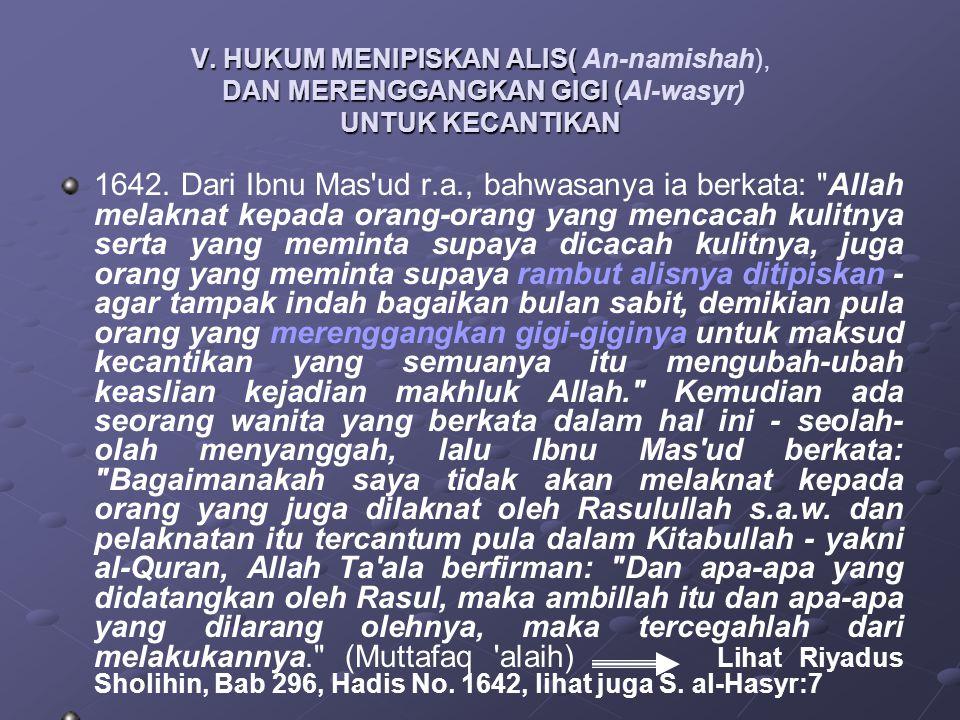 V. HUKUM MENIPISKAN ALIS( An-namishah), DAN MERENGGANGKAN GIGI (Al-wasyr) UNTUK KECANTIKAN