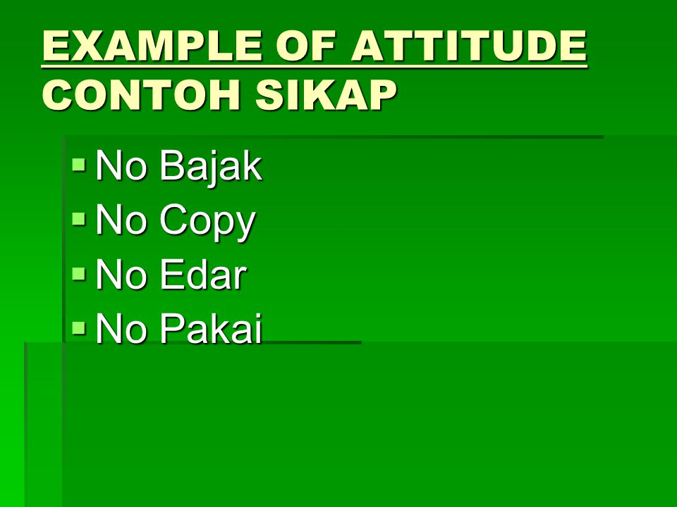 EXAMPLE OF ATTITUDE CONTOH SIKAP
