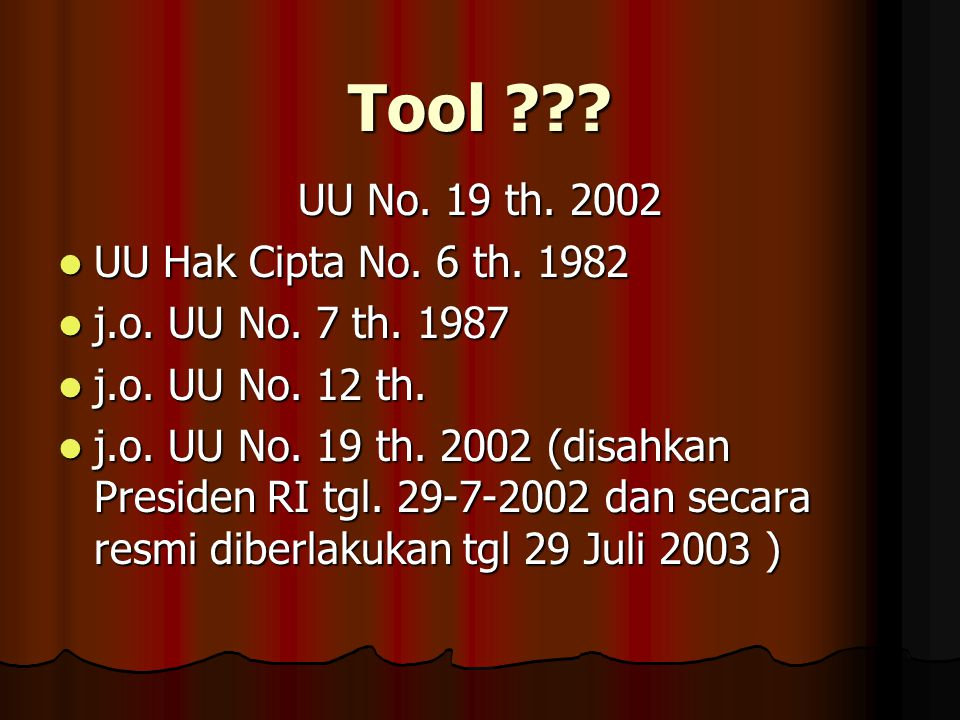 Tool UU No. 19 th. 2002 UU Hak Cipta No. 6 th. 1982