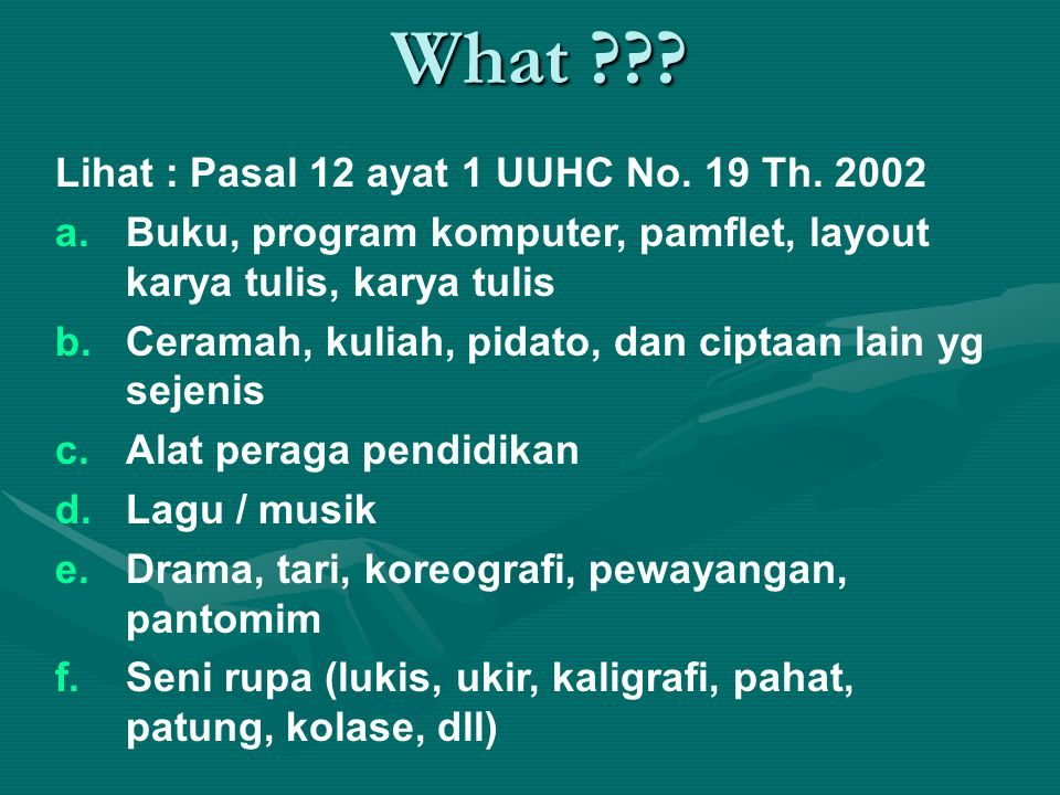 What Lihat : Pasal 12 ayat 1 UUHC No. 19 Th. 2002