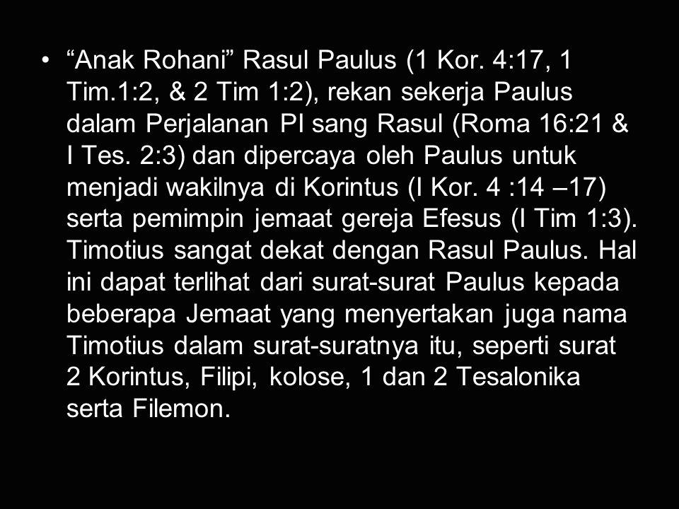 Anak Rohani Rasul Paulus (1 Kor. 4:17, 1 Tim