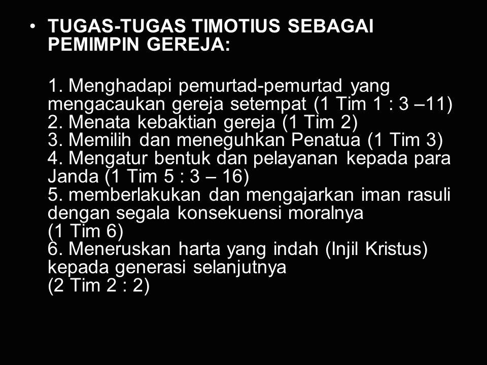 TUGAS-TUGAS TIMOTIUS SEBAGAI PEMIMPIN GEREJA: