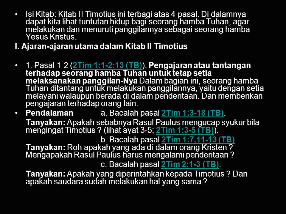 Isi Kitab: Kitab II Timotius ini terbagi atas 4 pasal