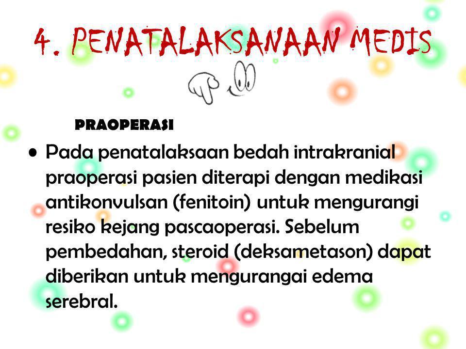 4. PENATALAKSANAAN MEDIS