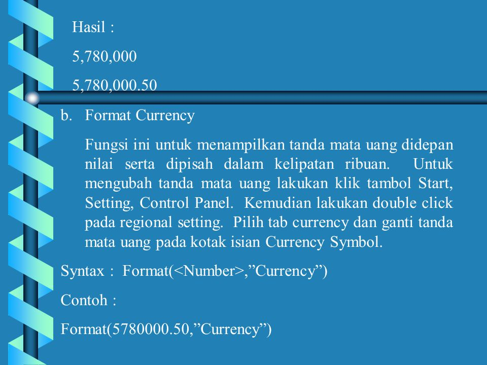 Hasil : 5,780,000. 5,780,000.50. Format Currency.