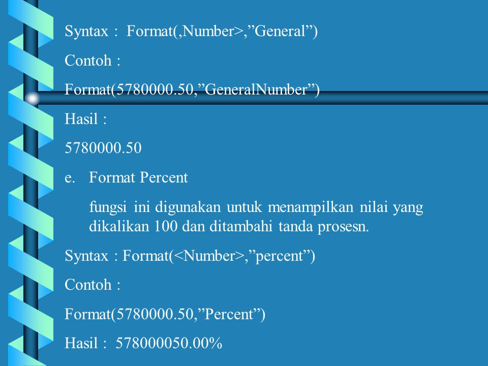 Syntax : Format(,Number>, General )