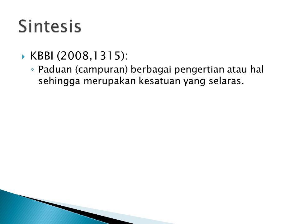 Sintesis KBBI (2008,1315): Paduan (campuran) berbagai pengertian atau hal sehingga merupakan kesatuan yang selaras.