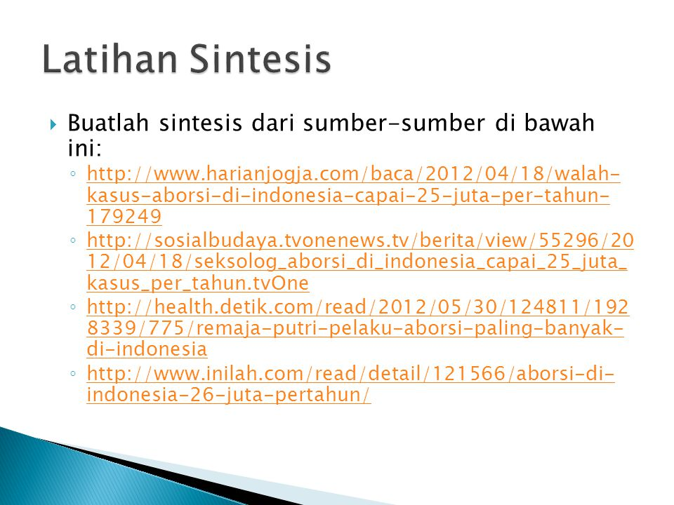 Latihan Sintesis Buatlah sintesis dari sumber-sumber di bawah ini: