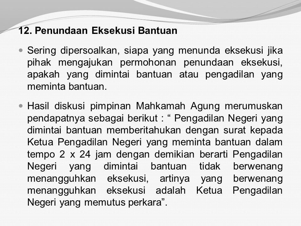 12. Penundaan Eksekusi Bantuan