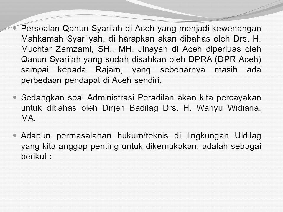 Persoalan Qanun Syari'ah di Aceh yang menjadi kewenangan Mahkamah Syar'iyah, di harapkan akan dibahas oleh Drs. H. Muchtar Zamzami, SH., MH. Jinayah di Aceh diperluas oleh Qanun Syari'ah yang sudah disahkan oleh DPRA (DPR Aceh) sampai kepada Rajam, yang sebenarnya masih ada perbedaan pendapat di Aceh sendiri.