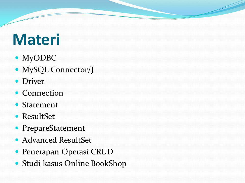 Materi MyODBC MySQL Connector/J Driver Connection Statement ResultSet