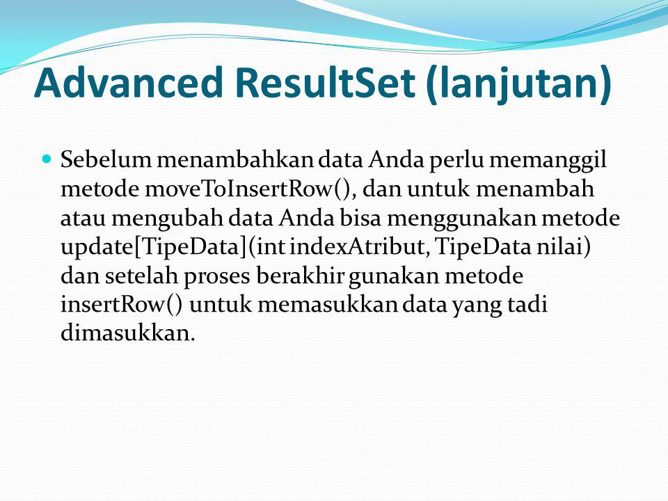 Advanced ResultSet (lanjutan)