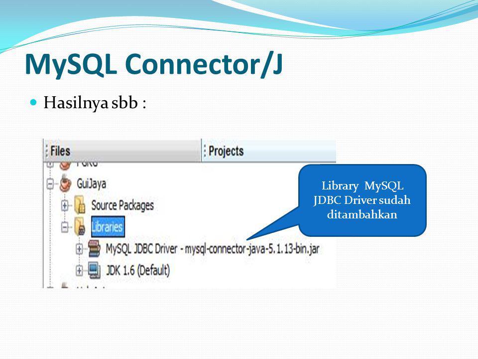 Library MySQL JDBC Driver sudah ditambahkan