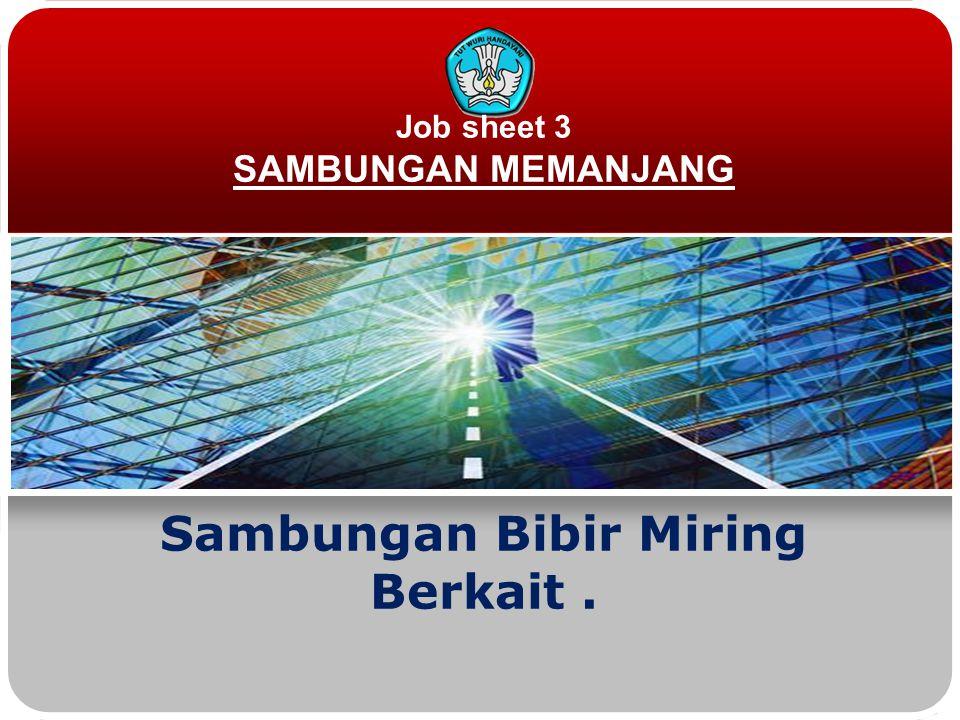 Job sheet 3 SAMBUNGAN MEMANJANG Sambungan Bibir Miring Berkait .