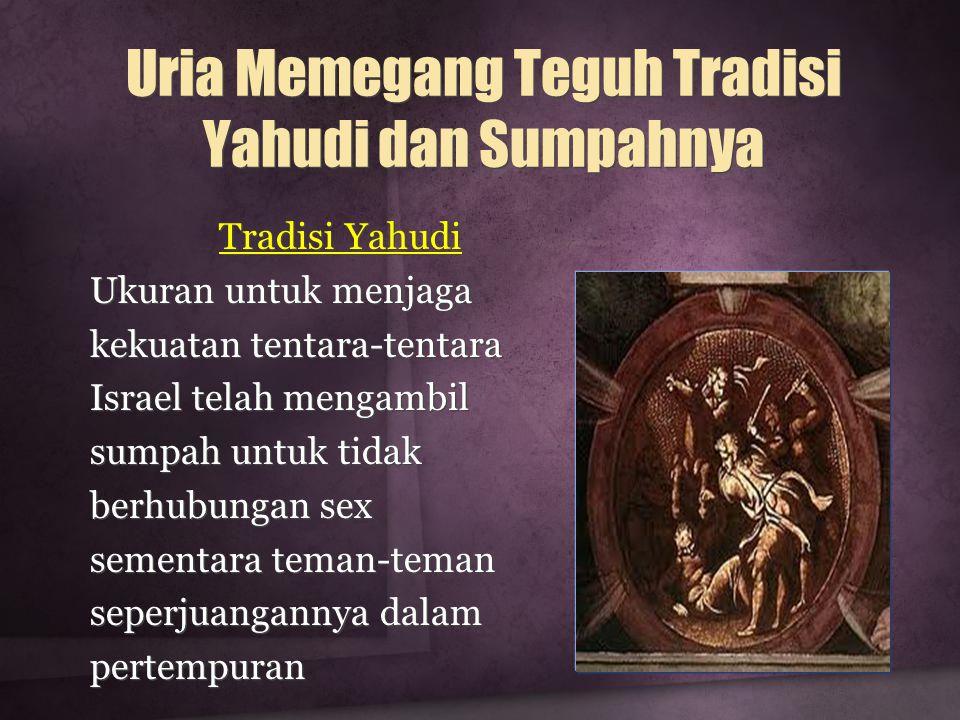 Uria Memegang Teguh Tradisi Yahudi dan Sumpahnya