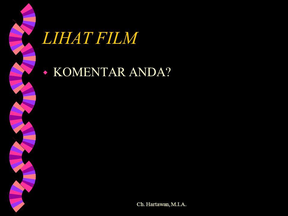 LIHAT FILM KOMENTAR ANDA Ch. Hartawan, M.I.A.