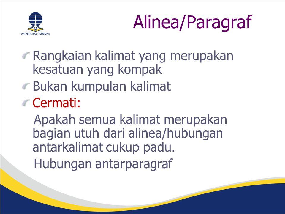 Alinea/Paragraf Rangkaian kalimat yang merupakan kesatuan yang kompak