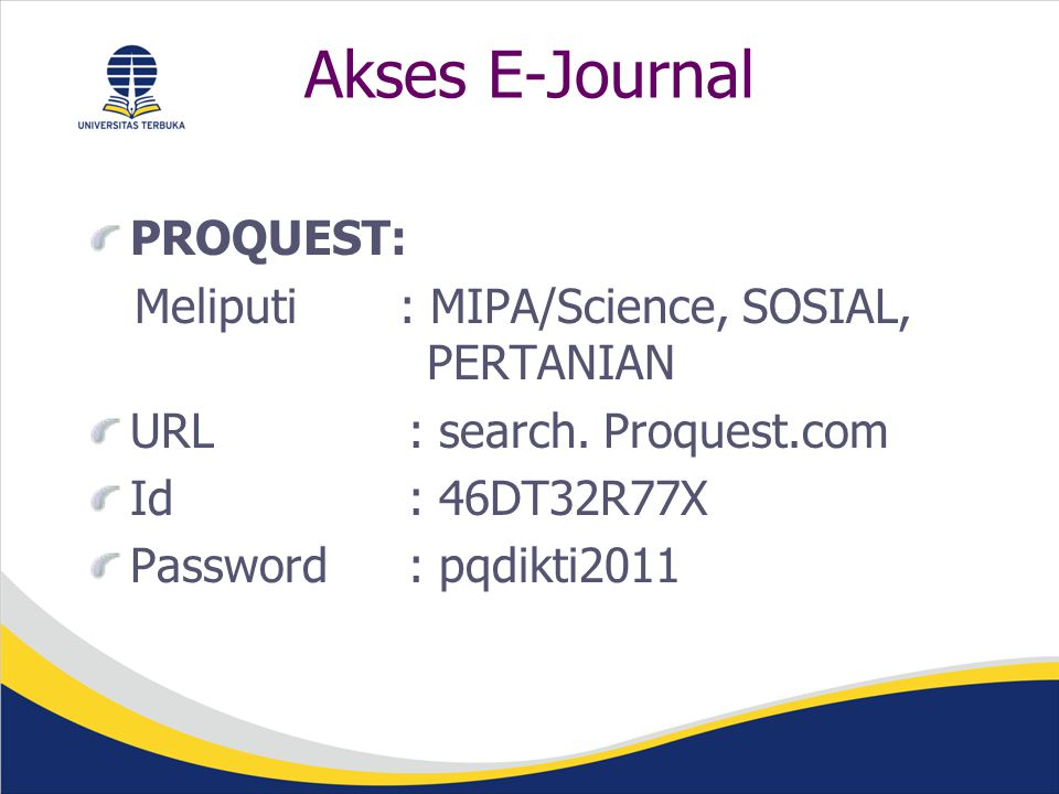 Akses E-Journal PROQUEST: Meliputi : MIPA/Science, SOSIAL, PERTANIAN