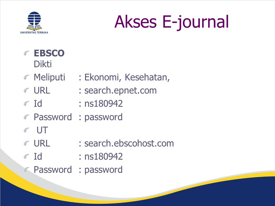 Akses E-journal EBSCO Dikti Meliputi : Ekonomi, Kesehatan,