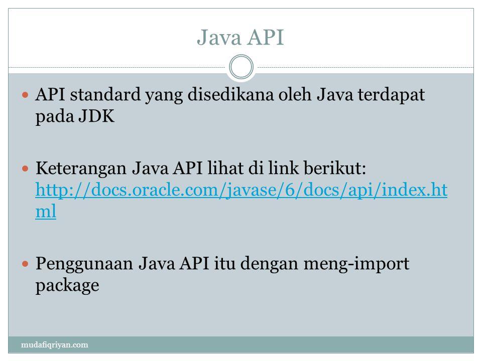 Java API API standard yang disedikana oleh Java terdapat pada JDK
