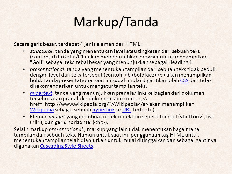 Markup/Tanda Secara garis besar, terdapat 4 jenis elemen dari HTML: