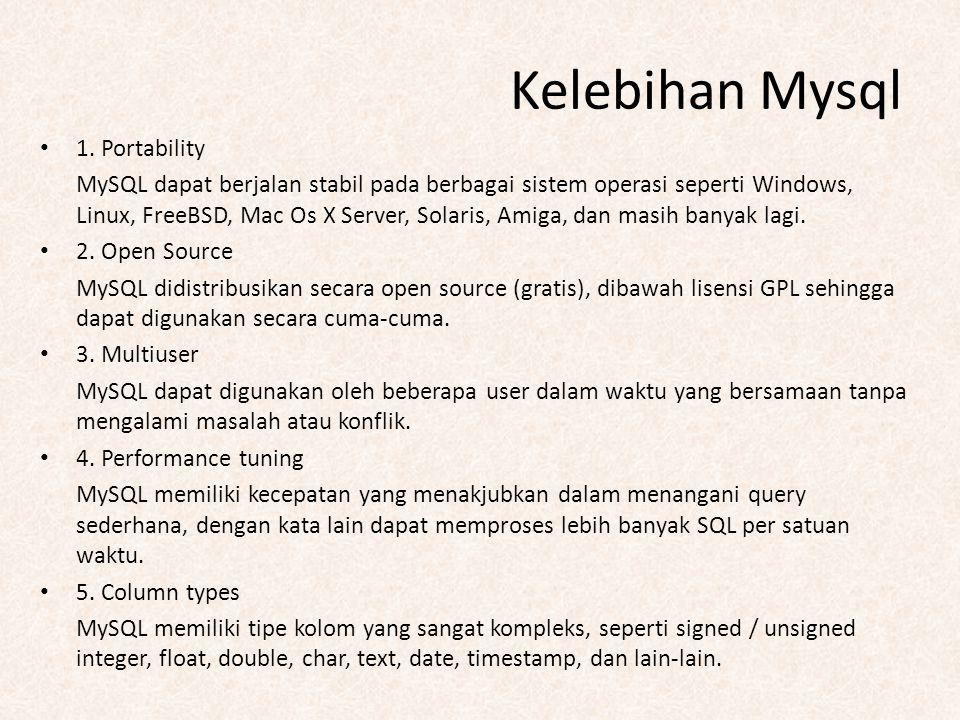 Kelebihan Mysql 1. Portability