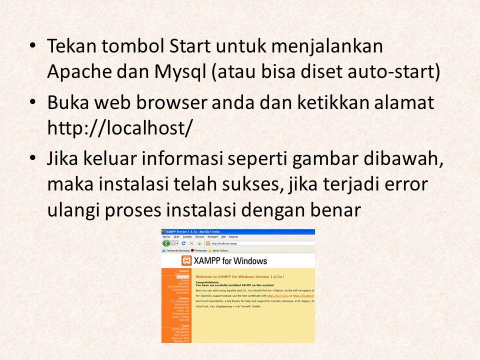 Tekan tombol Start untuk menjalankan Apache dan Mysql (atau bisa diset auto-start)