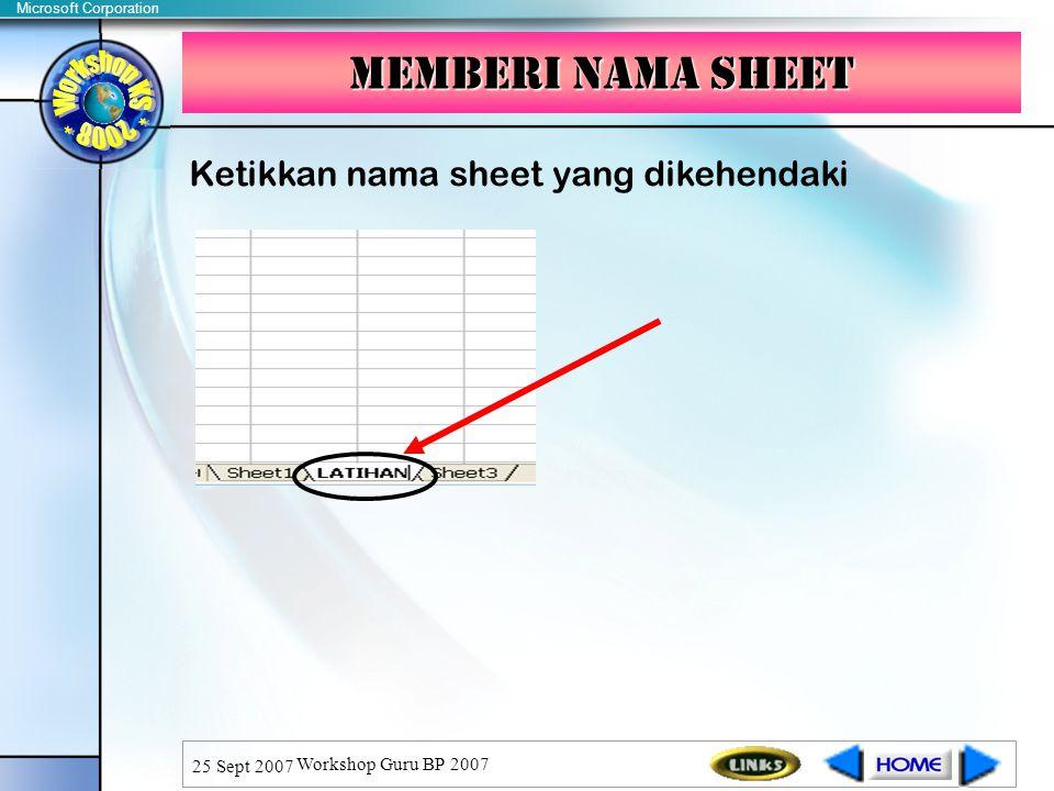 Memberi nama sheet Ketikkan nama sheet yang dikehendaki 25 Sept 2007
