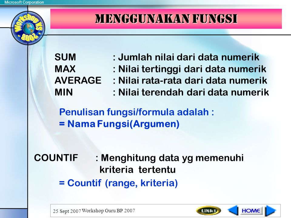 Menggunakan fungsi SUM : Jumlah nilai dari data numerik