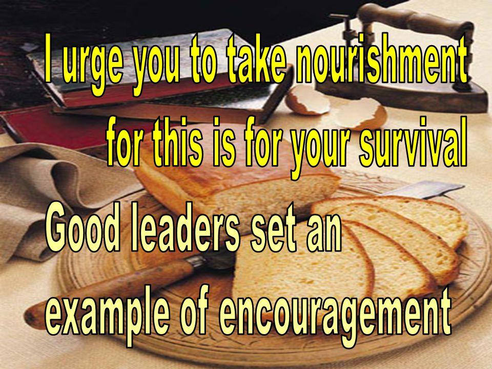 I urge you to take nourishment