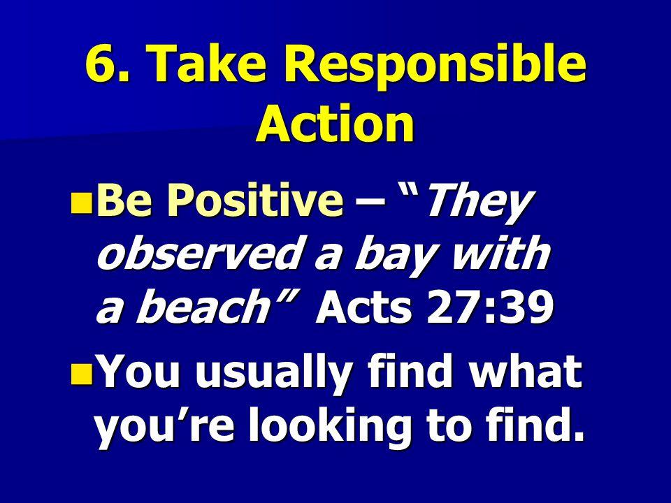 6. Take Responsible Action