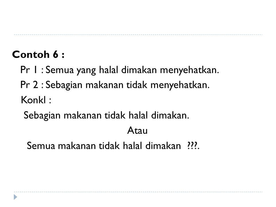 Contoh 6 : Pr 1 : Semua yang halal dimakan menyehatkan