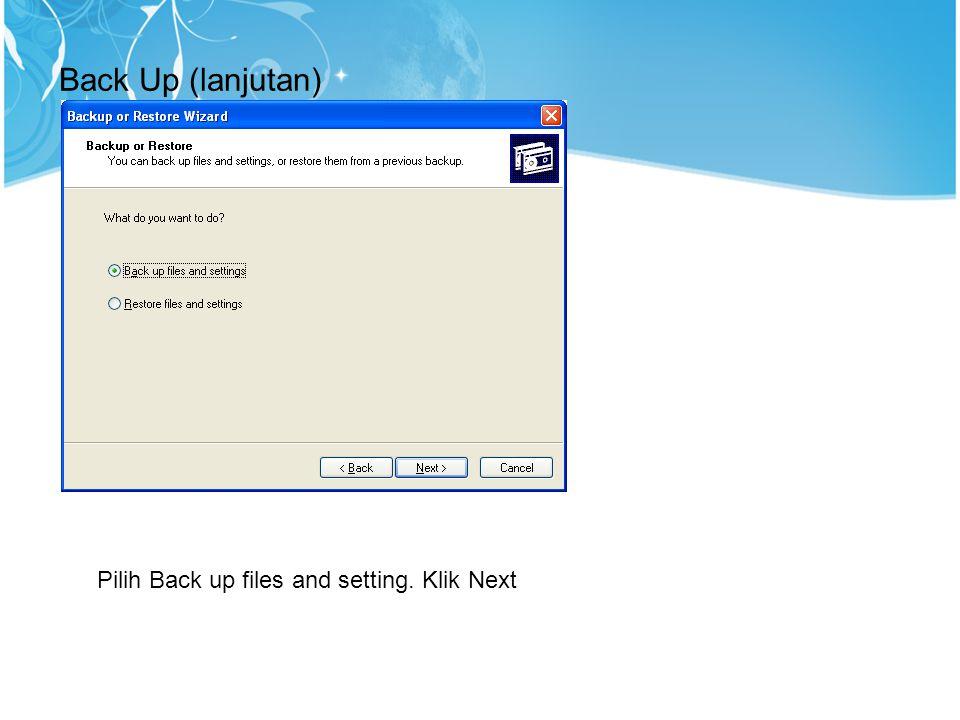 Back Up (lanjutan) Pilih Back up files and setting. Klik Next 13