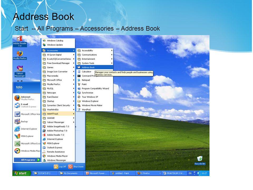 Address Book Start -- All Programs – Accessories – Address Book 21