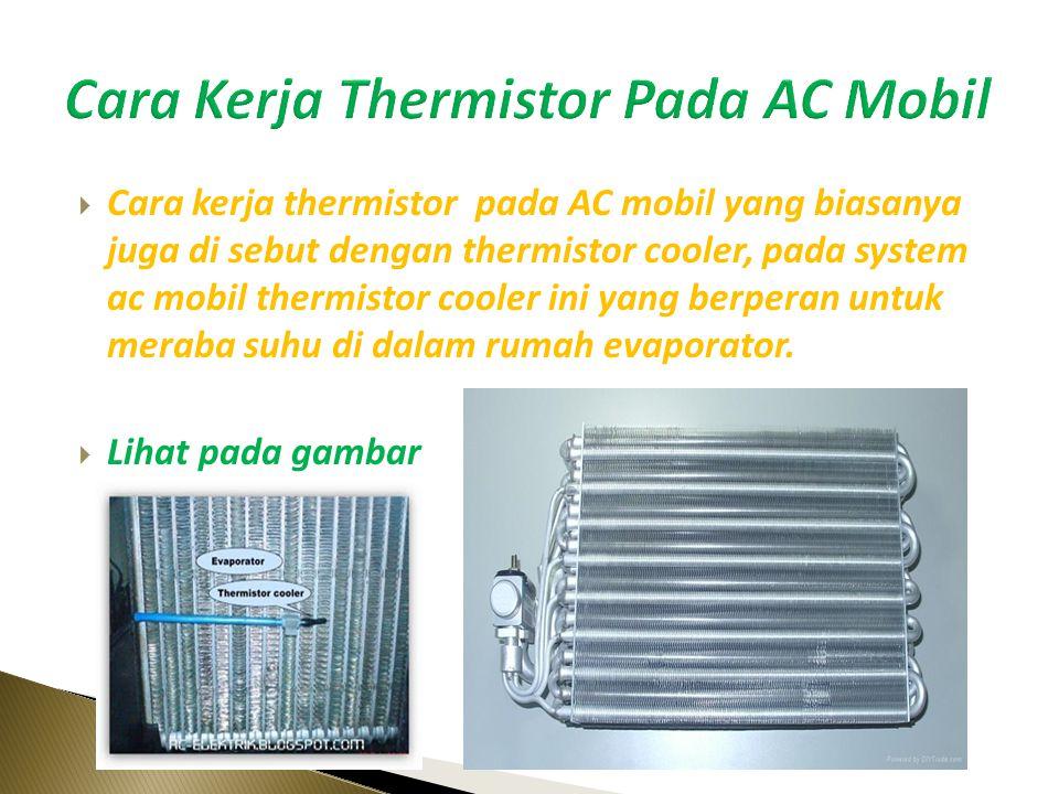 Cara Kerja Thermistor Pada AC Mobil
