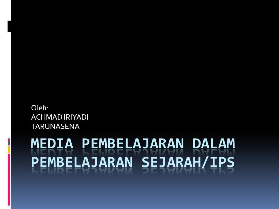 MEDIA PEMBELAJARAN DALAM PEMBELAJARAN SEJARAH/IPS