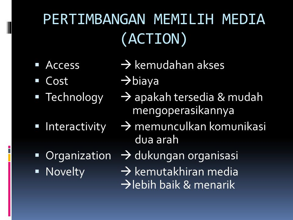 PERTIMBANGAN MEMILIH MEDIA (ACTION)