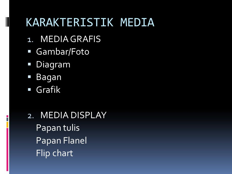 KARAKTERISTIK MEDIA MEDIA GRAFIS Gambar/Foto Diagram Bagan Grafik