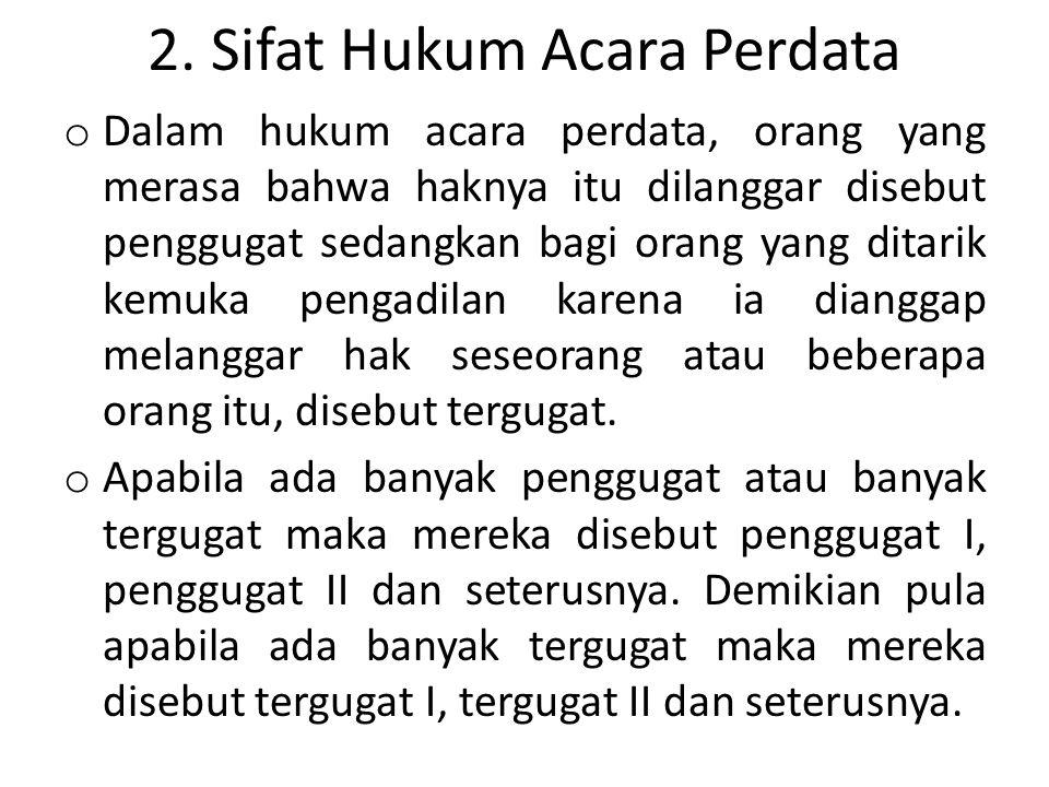 2. Sifat Hukum Acara Perdata