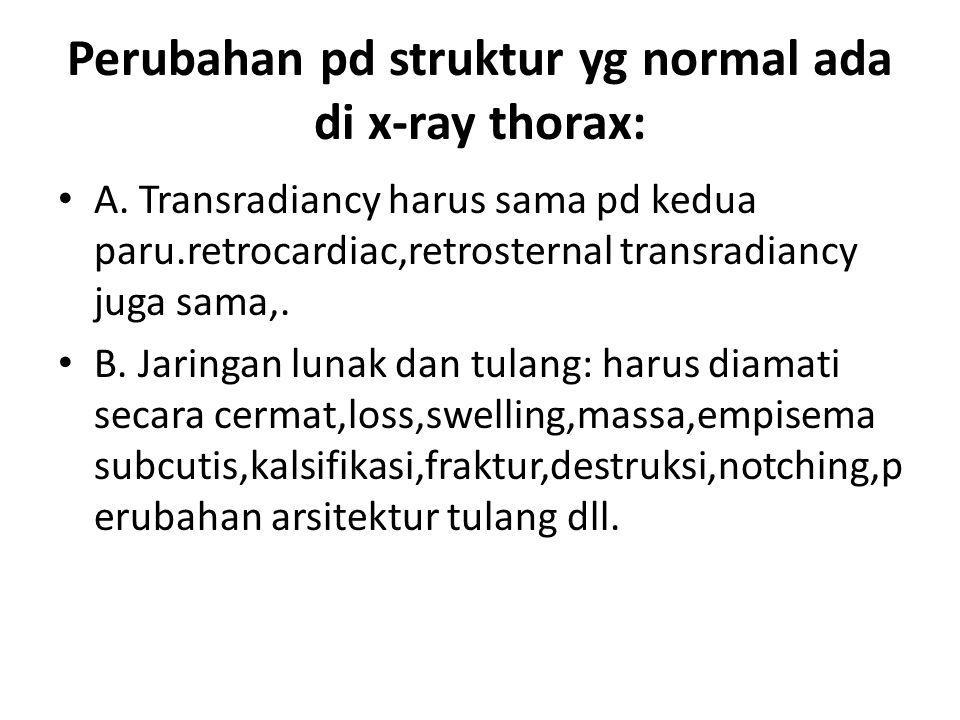 Perubahan pd struktur yg normal ada di x-ray thorax: