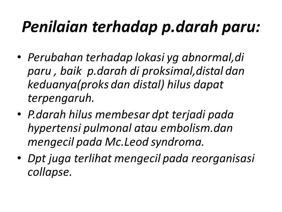 Penilaian terhadap p.darah paru: