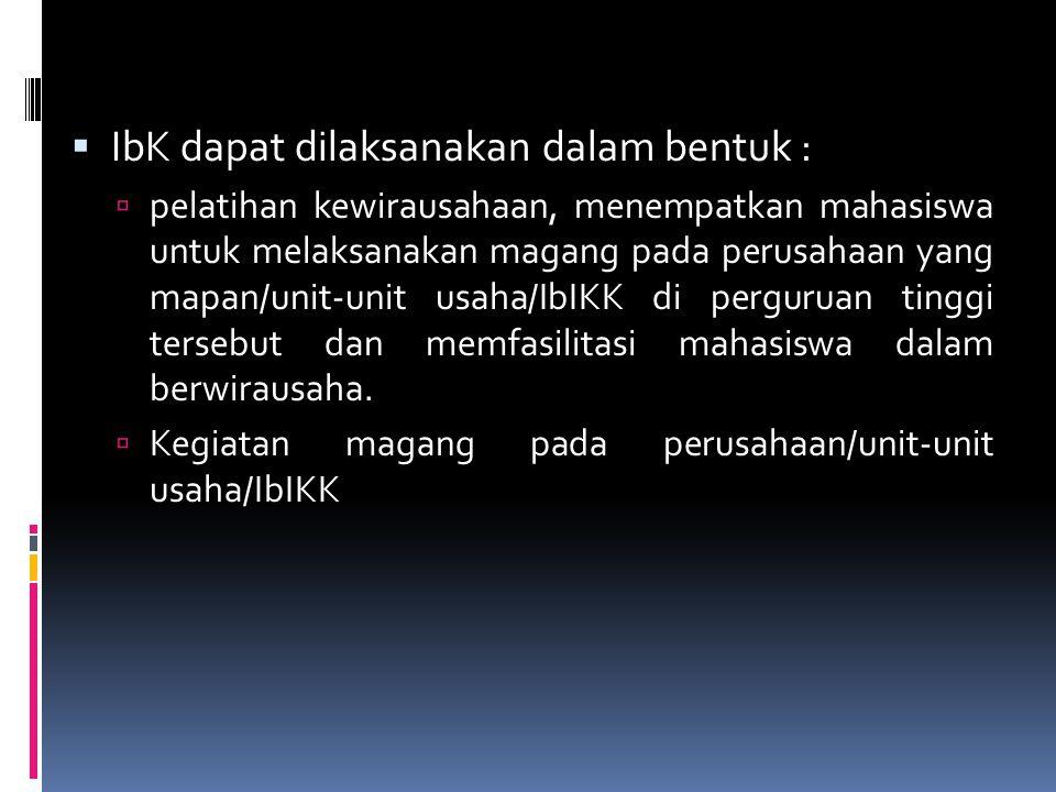 IbK dapat dilaksanakan dalam bentuk :