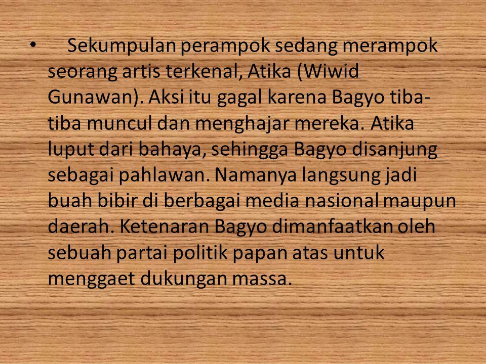 Sekumpulan perampok sedang merampok seorang artis terkenal, Atika (Wiwid Gunawan).