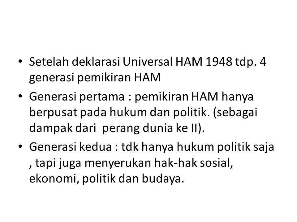 Setelah deklarasi Universal HAM 1948 tdp. 4 generasi pemikiran HAM